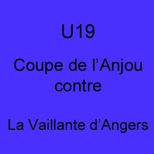 U19 8ème de finale Coupe de l'Anjou.